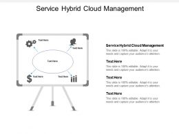 Service Hybrid Cloud Management Ppt Powerpoint Presentation Slides Show Cpb