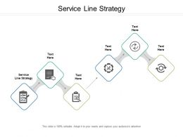 Service Line Strategy Ppt Powerpoint Presentation Visual Aids Example File Cpb