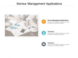 Service Management Applications Ppt Powerpoint Presentation Layouts Shapes Cpb
