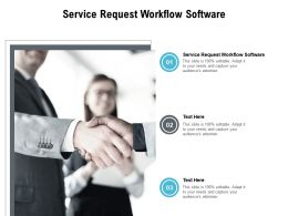 Service Request Workflow Software Ppt Powerpoint Presentation File Templates Cpb