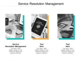 Service Resolution Management Ppt Powerpoint Presentation Ideas Designs Cpb