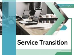 Service Transition Framework Strategy Improvement Process Business Resources