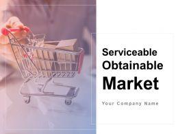 Serviceable Obtainable Market Powerpoint Presentation Slides