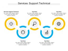 Services Support Technical Ppt Powerpoint Presentation Icon Diagrams Cpb