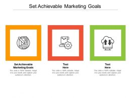 Set Achievable Marketing Goals Ppt Powerpoint Presentation Summary Cpb