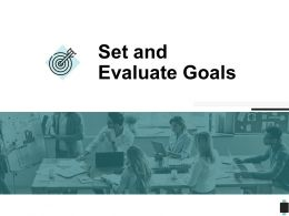 Set And Evaluate Goals Ppt Powerpoint Presentation Outline Visuals