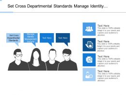 Set Cross Departmental Standards Manage Identity Management Security