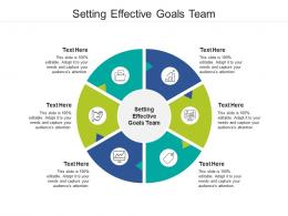 Setting Effective Goals Team Ppt Powerpoint Presentation Slides Outfit Cpb