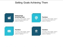 Setting Goals Achieving Them Ppt Powerpoint Presentation Portfolio Microsoft Cpb