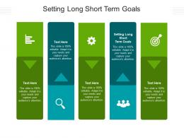 Setting Long Short Term Goals Ppt Powerpoint Presentation Icon Guide Cpb