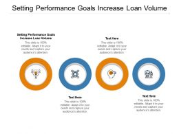 Setting Performance Goals Increase Loan Volume Ppt Powerpoint Presentation Inspiration Topics Cpb