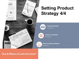 Setting Product Strategy Tools For Customers Ppt Powerpoint Presentation Slides