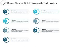 Seven Circular Bullet Points With Text Holders