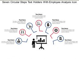 Seven Circular Steps Text Holders With Employee Analysis Icon