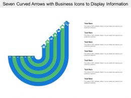 Seven Curved Arrows With Business Icons To Display Information