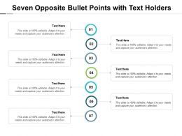 Seven Opposite Bullet Points With Text Holders