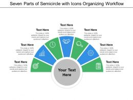 Seven Parts Of Semicircle With Icons Organizing Workflow