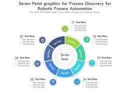 Seven Petal Graphics For Process Discovery For Robotic Process Automation Infographic Template