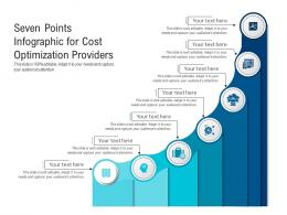 Seven Points For Cost Optimization Providers Infographic Template