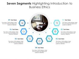 Seven Segments Highlighting Introduction To Business Ethics Infographic Template