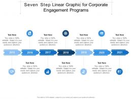 Seven Step Linear Graphic For Corporate Engagement Programs Infographic Template