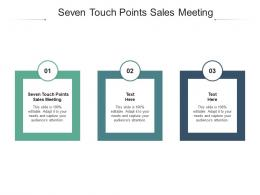 Seven Touch Points Sales Meeting Ppt Powerpoint Presentation Slides Graphics Example Cpb