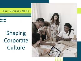 Shaping Corporate Culture Powerpoint Presentation Slides