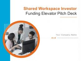 Shared Workspace Investor Funding Elevator Pitch Deck Ppt Template