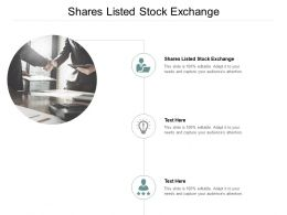 Shares Listed Stock Exchange Ppt Powerpoint Presentation Layouts Cpb