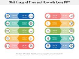 Shift Image Of Then And Now With Icons Ppt