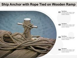 Ship Anchor With Rope Tied On Wooden Ramp