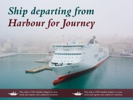 Ship Departing From Harbour For Journey