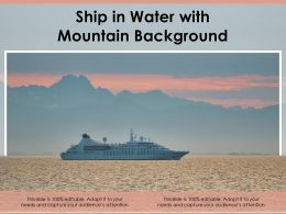Ship In Water With Mountain Background