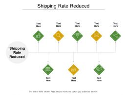 Shipping Rate Reduced Ppt Powerpoint Presentation Styles Images Cpb