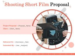 Shooting Short Film Proposal Powerpoint Presentation Slides