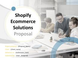 Shopify Ecommerce Solutions Proposal Powerpoint Presentation Slides