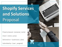 Shopify Services And Solutions Proposal Powerpoint Presentation Slides
