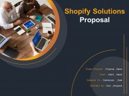 Shopify Solutions Proposal Powerpoint Presentation Slides