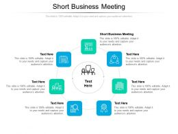 Short Business Meeting Ppt Powerpoint Presentation Infographic Template Tips Cpb
