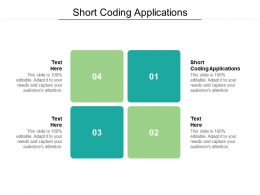Short Coding Applications Ppt Powerpoint Presentation Styles Shapes Cpb