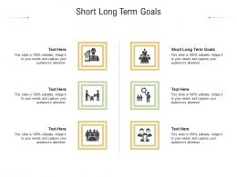 Short Long Term Goals Ppt Powerpoint Presentation Ideas Cpb