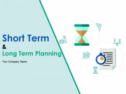 Short Term And Long Term Planning Powerpoint Presentation Slides