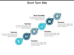 Short Term Bills Ppt Powerpoint Presentation Icon Background Designs Cpb