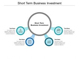 Short Term Business Investment Ppt Powerpoint Presentation Infographics Cpb