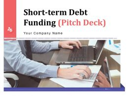 Short Term Debt Funding Pitch Deck Powerpoint Presentation Slides