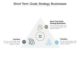 Short Term Goals Strategy Businesses Ppt Powerpoint Presentation Model Cpb