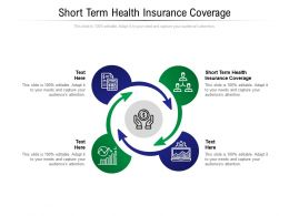 Short Term Health Insurance Coverage Ppt Powerpoint Presentation Infographics Slideshow Cpb