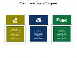 Short Term Loans Compare Ppt Powerpoint Presentation Portfolio Vector Cpb
