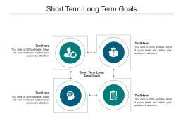 Short Term Long Term Goals Ppt Powerpoint Presentation Example Cpb