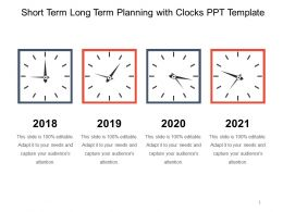 Short Term Long Term Planning With Clocks Ppt Template